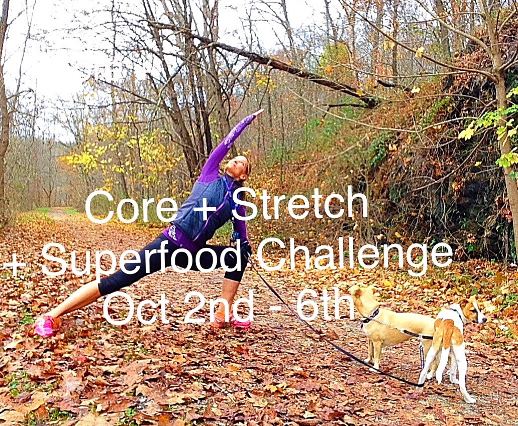 Core, Stretch & Superfood Challenge!